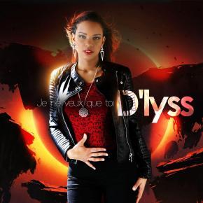 D'LYSS - JE NE VEUX QUE TOI
