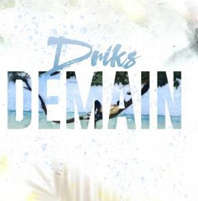 DRIKS - DEMAIN
