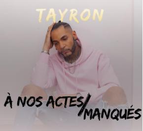 TAYRON - A NOS ACTES MANQUES